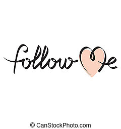 follow me hand lettering -- handmade calligraphy, vector
