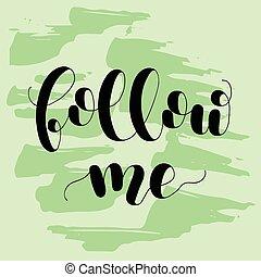 Follow me. Lettering illustration.