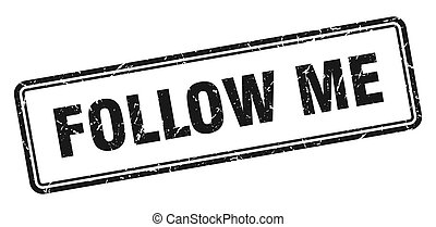 follow me stamp. square grunge sign on white background