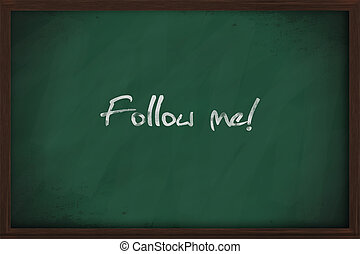 Follow me text handwritten on a chalkboard