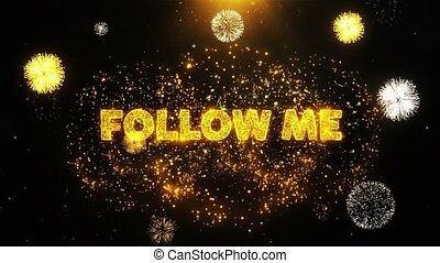 Follow Me Text on Firework Display Explosion Particles....
