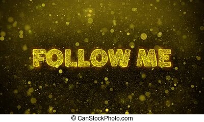 Follow Me Text on Golden Glitter Shine Particles Animation....
