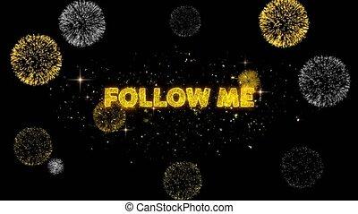 Follow Me Text Reveal on Glitter Golden Particles Firework....