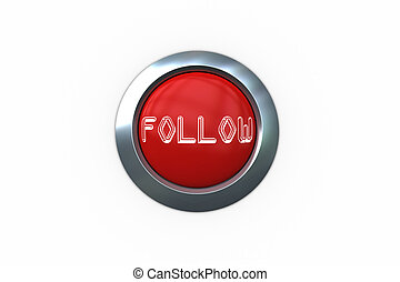 Follow on digitally generated red push button