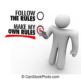 Follow or Make My Own Rules Vote Choose Freedom - The words...