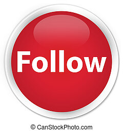 Follow premium red round button