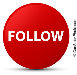 Follow red round button