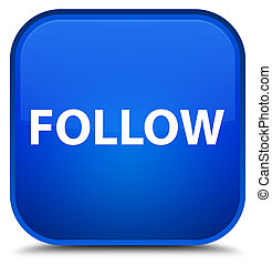Follow special blue square button