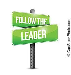 follow the leader street sign illustration design over a ...