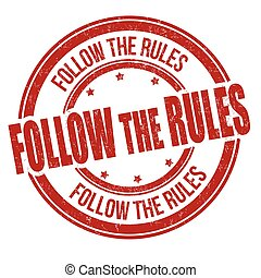 Follow the rules grunge rubber stamp