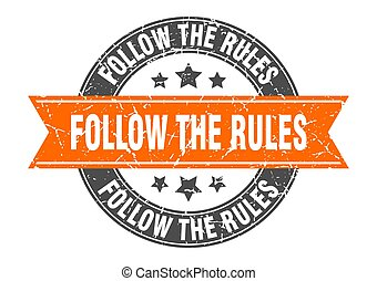 follow the rules round stamp with ribbon. label sign
