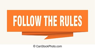 follow the rules sign. follow the rules paper origami speech bubble. follow the rules tag. follow the rules banner