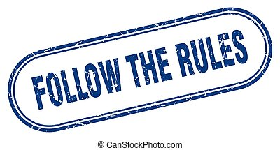follow the rules stamp. rounded grunge textured sign. Label