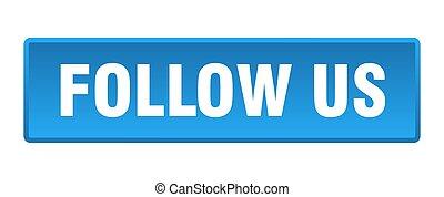 follow us button. follow us square blue push button