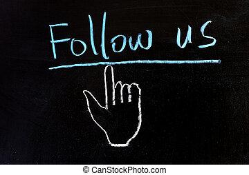 Follow us - Chalk drawing - Follow us