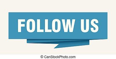 follow us sign. follow us paper origami speech bubble....