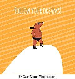 Follow your dream! Bear super hero illustration.