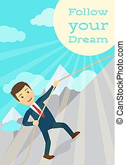 Follow your dream motivation poster with man going up,...