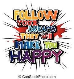 Follow your dreams Vec...