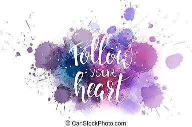 Follow your heart background - Watercolor imitation dark ...