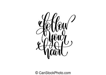 follow your heart hand lettering positive quote