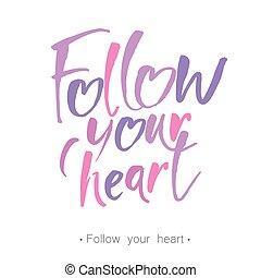 follow your heart lettering - Handwritten inspirational ...