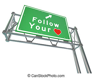 Follow Your Heart Sign - Intuition Leads to Future Success -...