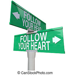 Follow Your Heart - Two-Way Street Sign - A green two-way...