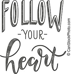 Follow your heart. Typographic poster with motivational quote.