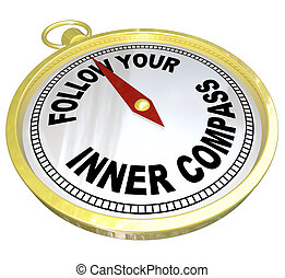 Follow Your Inner Compass Directions for Success - A gold...