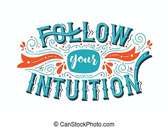 Follow Your Intuition inspiration quote concept - Follow ...