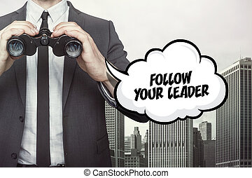 Follow your leader text on speech bubble with businessman holding binoculars