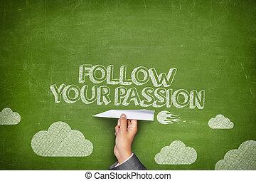 Follow your passion concept