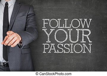 Follow your passion on blackboard with businessman