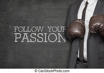 Follow your passion on blackboard with businessman on side