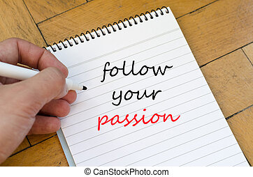 Follow your passion text concept on notebook