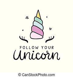 Follow your Unicorn. Vector hand lettering poster