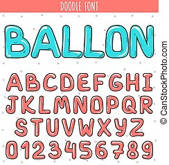 Font ballon. Set volume letters, numbers in doodle. Letters...
