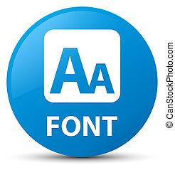 Font cyan blue round button
