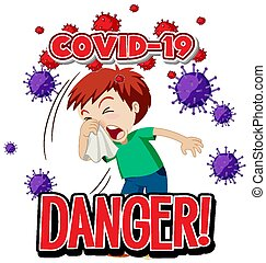 Font design for word danger covid-19 and sick boy coughing