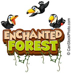 Font design for word enchanted forest with toucan birds