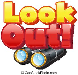 Font design for word look out with binoculars illustration