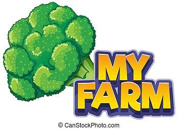 Font design for word my farm with fresh brocolli