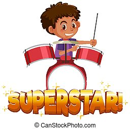 Font design for word superstar with boy playing drums