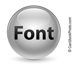Font glassy white round button