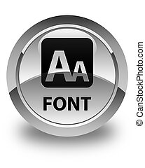 Font glossy white round button