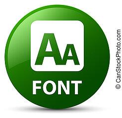 Font green round button