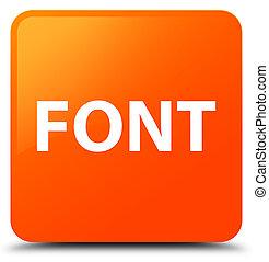 Font orange square button