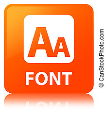 Font orange square button