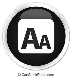 Font size box icon black glossy round button